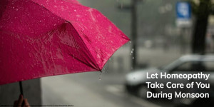 Let Homeopathy Take Care of You During Monsoon