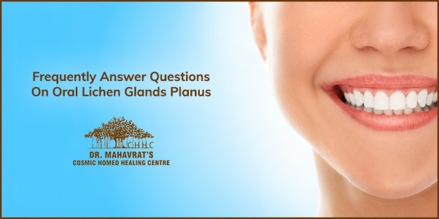 Frequently Answer Questions On Oral Lichen Glands Planus