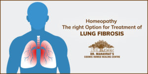 Homeopathy-The right Option for Treatment of Lung Fibrosis-Dr Mahavrat Patel