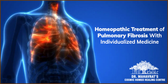 Homeopathic treatment of Pulmonary Fibrosis With Individualized Medicine